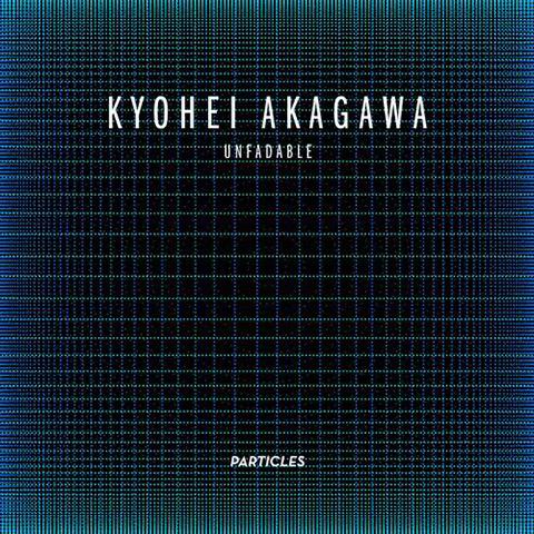 Kyohei Akagawa — Unfadable